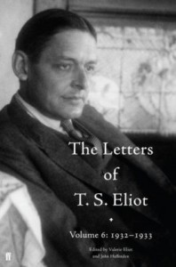 Letters of T. S. Eliot Volume 6: 1932-1933