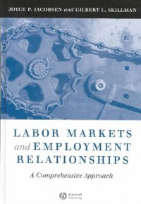 Labor Markets and Employment Relationships