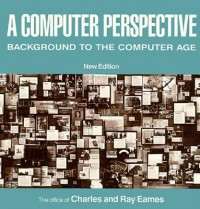 A Computer Perspective - Background to the Computer Age, New Edition