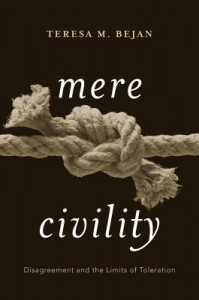 Mere Civility - Disagreement and the Limits of Toleration
