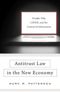 Antitrust Law in the New Economy - Google, Yelp, LIBOR, and the Control of Information