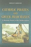 Catholic Pirates and Greek Merchants