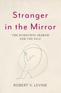 Stranger in the Mirror - The Scientific Search for the Self