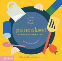 Pancakes!,  An Interactive Recipe Book (Cook In A Book)