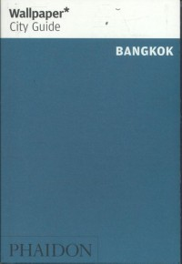 Wallpaper* City Guide Bangkok 2017