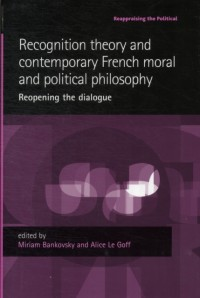 Recognition Theory and Contemporary French Moral and Political Philosophy