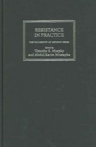 Resistance In Practice The Philosophy Of Antonio Negri