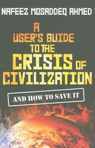 A User's Guide to the Crisis of Civilization