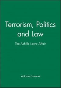 Terrorism, Politics and Law