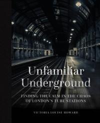Unfamiliar Underground