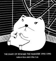 Diary of Edward the Hamster, 1990 to 1990