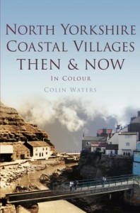 North Yorkshire Coastal Villages Then & Now