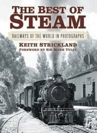 The Best of Steam: Railways of the World in Photographs