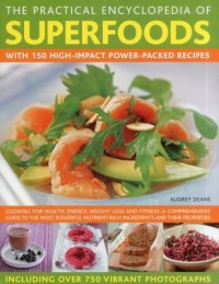The Practical Encyclopedia of Superfoods