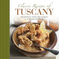 Classic Recipes of Tuscany