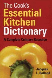 The Cook's Essential Kitchen Dictionary