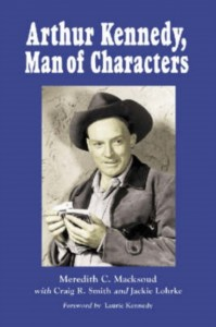 Arthur Kennedy, Man of Characters