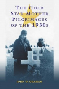 The Gold Star Mother Pilgramages Of The 1930s