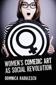 Women's Comedic Art As Social Revolution