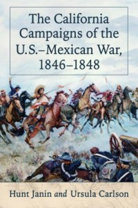 The California Campaigns of the U.S.-Mexican War 1846-1848
