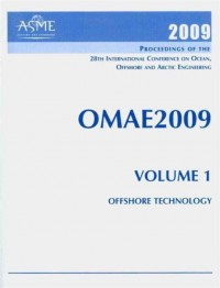 Proceedings Of The 28th International Conference on Ocean, Offshore and Arctic Engineering 2009