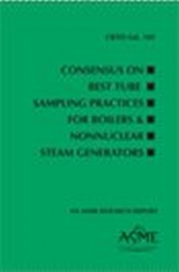 Consensus on Best Tube Sampling Practices for Boilers & Nonnuclear Steam Generators