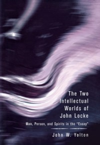 The Two Intellectual Worlds of John Locke