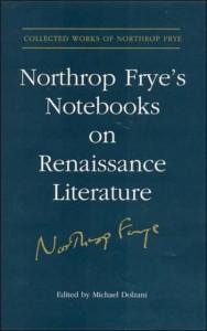 Northrop Frye's Notebooks on Renaissance Literature
