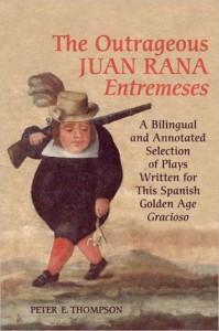 The Outrageous Juan Rana Entremeses