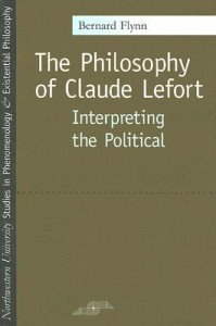 The Philosophy of Claude Lefort