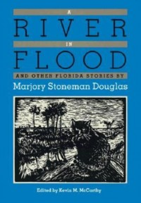 A River in Flood and Other Florida Stories