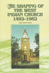 The Shaping of the West Indian Church