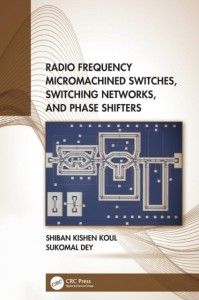 Radio Frequency Micromachined Switches, Switching Networks, and Phase Shifters