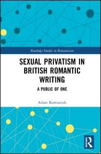 Sexual Privatism in British Romantic Writing