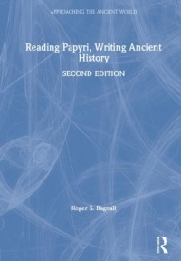 Reading Papyri, Writing Ancient History