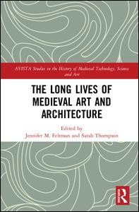 The Long Lives of Medieval Art and Architecture
