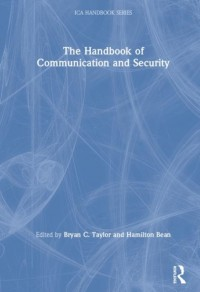 The Handbook of Communication and Security
