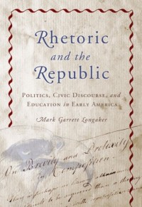 Rhetoric and the Republic