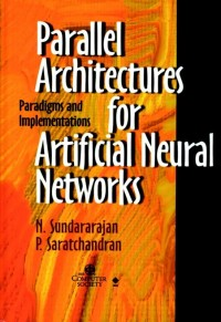 Parallel Architectures for Artificial Neural Networks