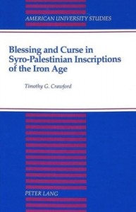 Blessing and Curse in Syro-Palestinian Inscriptions of the Iron Age