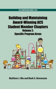 Building and Maintaining Award-Winning ACS Student Member Chapters Volume 2