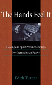 The Hands Feel It - HHaling and Spirit Presence Among a Northern Alaskan People