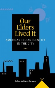 Our Elders Lived It - American Indian Identity in The City