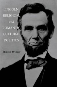 Lincoln, Religion and Romantic Cultural Politics