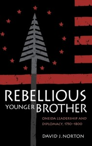 Rebellious Younger Brother - Oneida Leadership and Diplomacy, 1750-1800