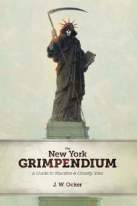 The New York Grimpendium - A Guide to Macabre and Ghastly Sites in New York State