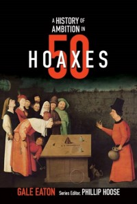 A Story of Ambition in 50 Hoaxes