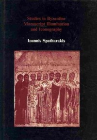 Studies in Byzantine Manuscript Illumination and Iconography