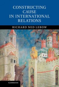Constructing Cause in International Relations