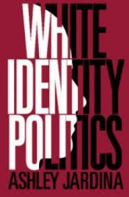 White Identity Politics